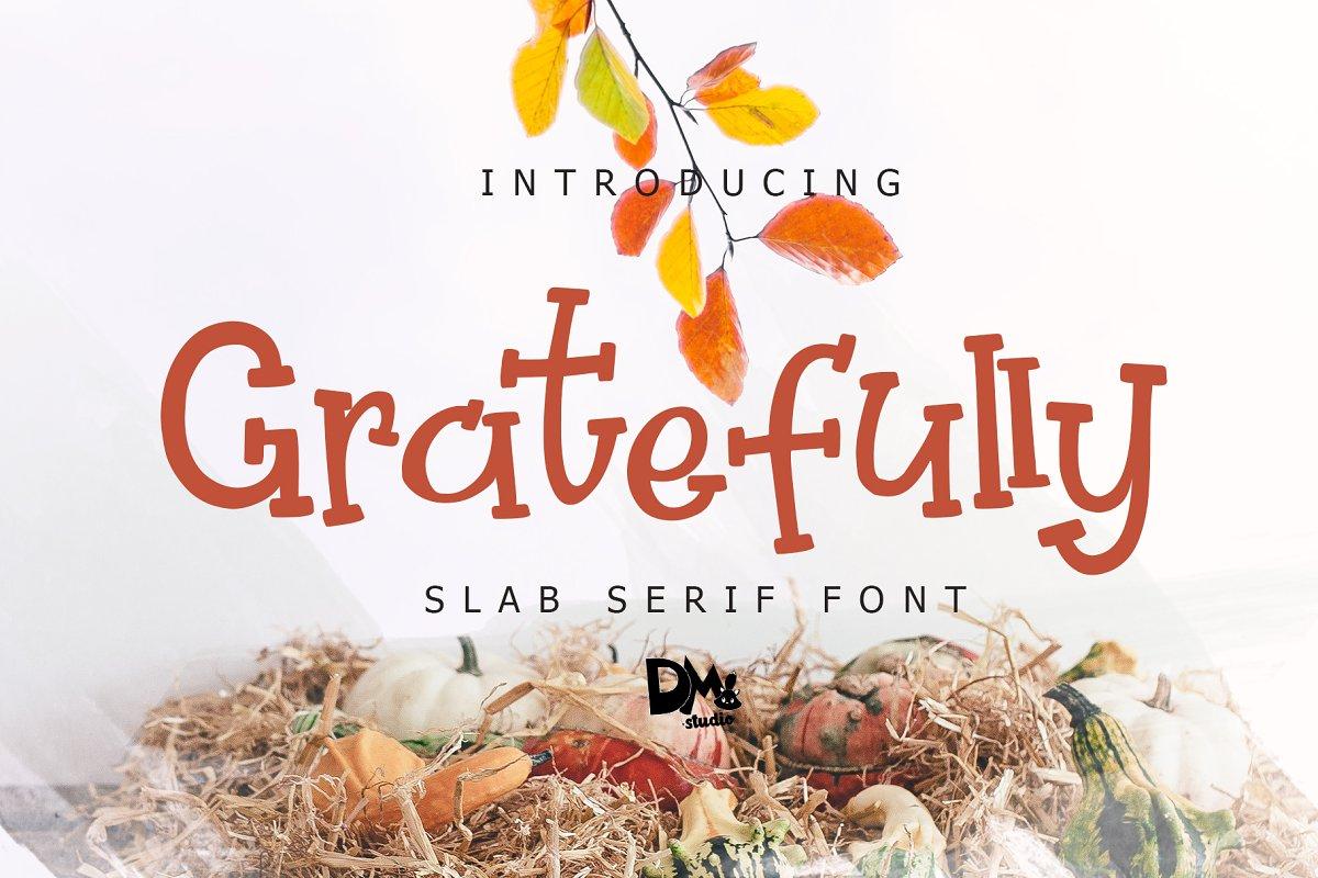 Gratefully - Slab Serif Font