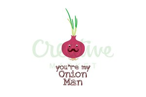 You Are Onion Man Vector