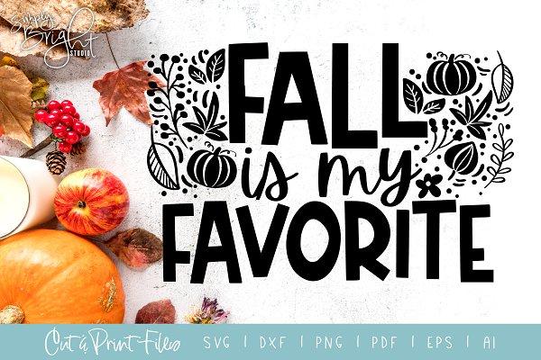 Fall is my Favorite Cut/Print Files