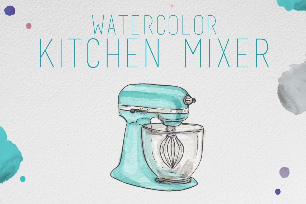 Watercolor Kitchen Mixer ~ Illustrations ~ Creative Market