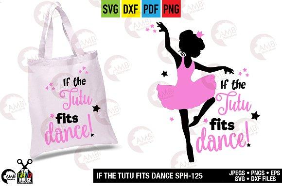 If The Tutu Fits Dance Sph 125 Pre Designed Photoshop Graphics Creative Market