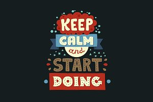Keep Calm & Start Doing Quote