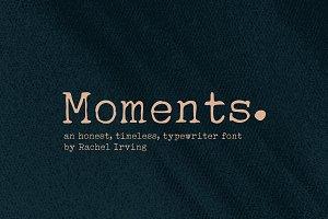 Moments | Typewriter Font