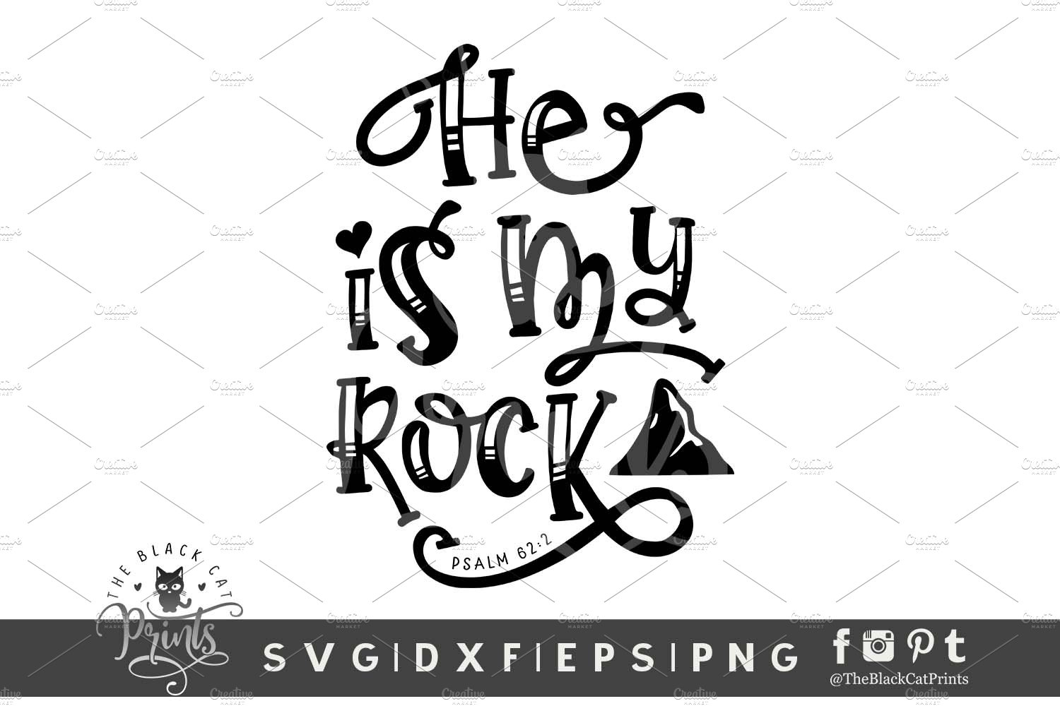 He Is My Rock Svg Dxf Eps Png Pre Designed Photoshop Graphics Creative Market He also has a premium version, located at wpsvg.com, which allows you to. he is my rock svg dxf eps png