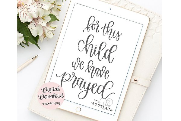 For This Child We Have Prayed Svg Pre Designed Photoshop Graphics Creative Market