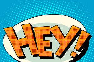 Hey comic book bubble text
