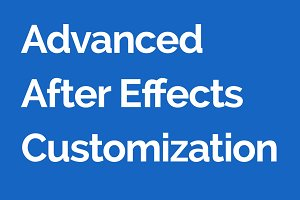 Advanced After Effects Customization