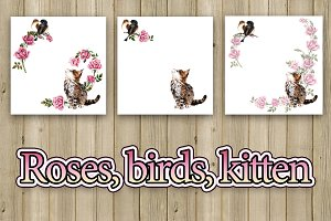 Kitten & two birds. Pink roses.