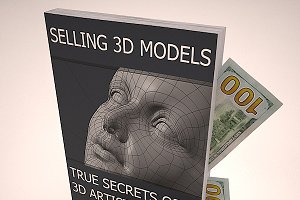 Selling 3D Models True Secrets of 3D