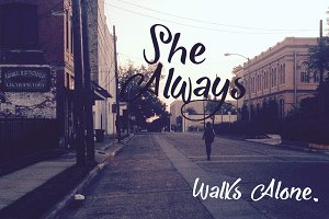 She Always Walks Alone