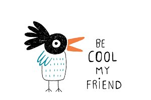 Be cool my friend