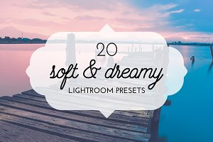 20 Soft & Dreamy Lightroom Presets
