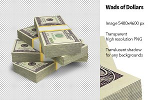 Wads of Dollars