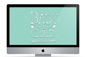 Wallpaper-Baby It's Cold Outside