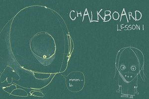 The Chalkboard - Lesson 1 : )